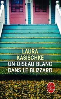 Un oiseau blanc dans le blizzard - LauraKasischke