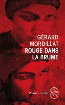 Rouge dans la brume - GérardMordillat