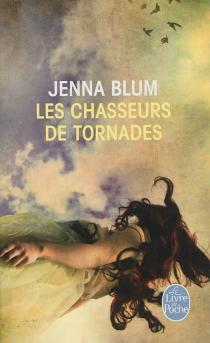 Les chasseurs de tornades - JennaBlum