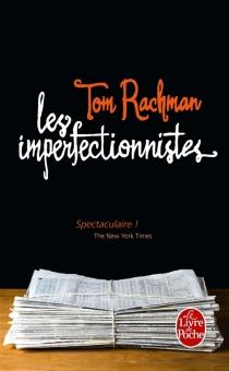 Les imperfectionnistes - TomRachman