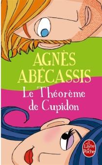 Le théorème de Cupidon - AgnèsAbécassis
