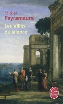 Les villes du silence : le roman des Étrusques - MichelPeyramaure