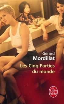 Les cinq parties du monde - GérardMordillat