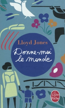 Donne-moi le monde - Lloyd Jones