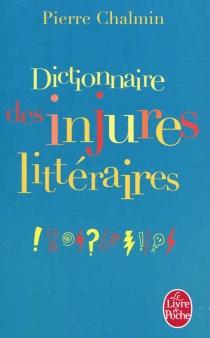 Dictionnaire des injures littéraires : ta gueule Bukowski ! -