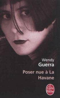 Poser nue à La Havane : Anaïs Nin à Cuba - WendyGuerra