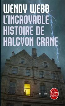 L'incroyable histoire d'Halcyon Crane - WendyWebb