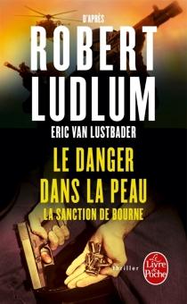 Le danger dans la peau : la sanction de Bourne - EricLustbader
