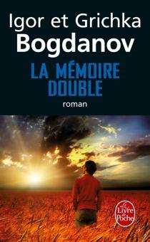 La mémoire double - IgorBogdanoff
