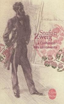 La confusion des sentiments : notes intimes du professeur R de D| Stefan Zweig et le monde d'hier - IsabelleHausser