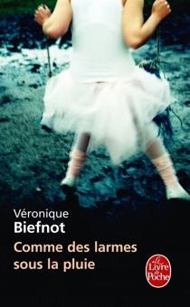 Comme des larmes sous la pluie - VéroniqueBiefnot
