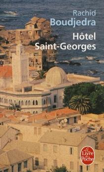 Hôtel Saint-Georges - RachidBoudjedra