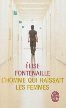 L'homme qui haïssait les femmes - ÉliseFontenaille-N'Diaye