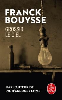 Grossir le ciel - FranckBouysse