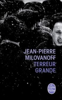 Terreur grande - Jean-PierreMilovanoff