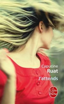 J'attends - CapucineRuat