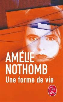 Une forme de vie - AmélieNothomb