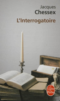 L'interrogatoire - Jacques Chessex