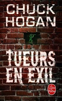 Tueurs en exil - ChuckHogan