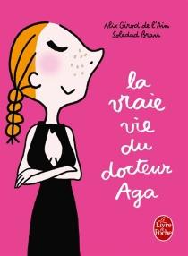 La vraie vie du docteur Aga - SoledadBravi