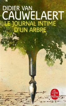 Le journal intime d'un arbre - DidierVan Cauwelaert