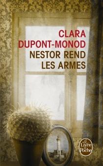 Nestor rend les armes - ClaraDupont-Monod