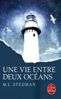 Une vie entre deux océans - M.L.Stedman