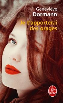 Je t'apporterai des orages - GenevièveDormann