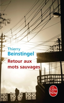 Retour aux mots sauvages - ThierryBeinstingel