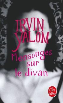 Mensonges sur le divan - Irvin D.Yalom