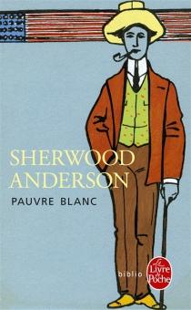 Pauvre Blanc - SherwoodAnderson