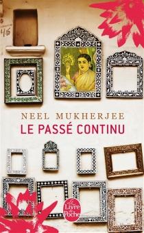 Le passé continu - NeelMukherjee