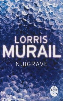 Nuigrave - LorrisMurail