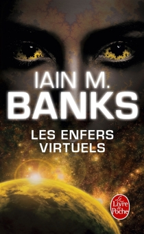 Les enfers virtuels - Iain Banks