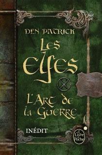Les elfes : l'art de la guerre - DenPatrick
