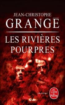 Les rivières pourpres - Jean-ChristopheGrangé