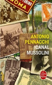 Canal Mussolini - AntonioPennacchi