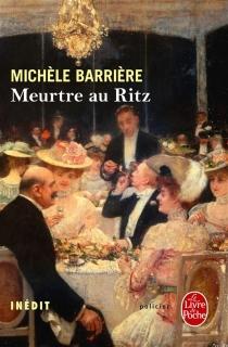 Meurtre au Ritz : roman inédit - MichèleBarrière
