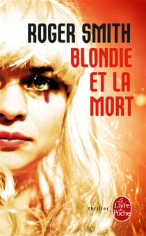 Blondie et la mort - Roger Smith
