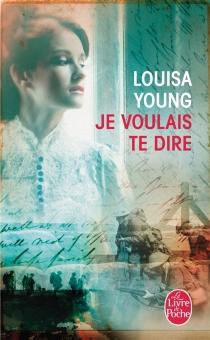 Je voulais te dire - LouisaYoung