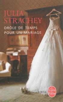 Drôle de temps pour un mariage - JuliaStrachey
