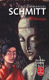 Milarepa| Suivi de Ce que le bouddhisme nous apporte... - Éric-EmmanuelSchmitt