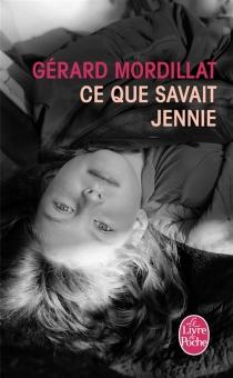 Ce que savait Jennie - GérardMordillat