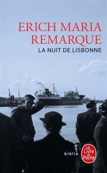 La nuit de Lisbonne - Erich MariaRemarque