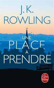 Une place à prendre - Joanne KathleenRowling