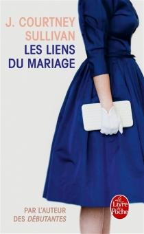 Les liens du mariage - J. CourtneySullivan