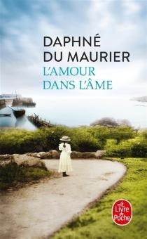L'amour dans l'âme - DaphneDu Maurier