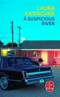 A suspicious river - LauraKasischke