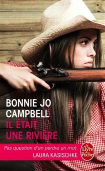 Il était une rivière - Bonnie JoCampbell