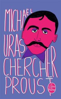 Chercher Proust - MichaëlUras